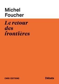 Michel Foucher - Le retour des frontières.