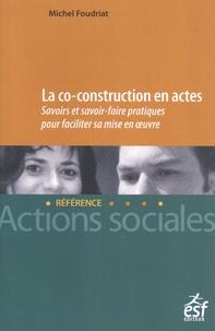 Michel Foudriat - La co-construction en actes.