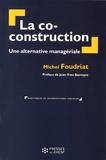 Michel Foudriat - La co-construction - Une alternative managériale.