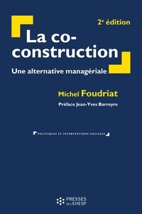 Michel Foudriat - La co-construction - Une alternative managériale.