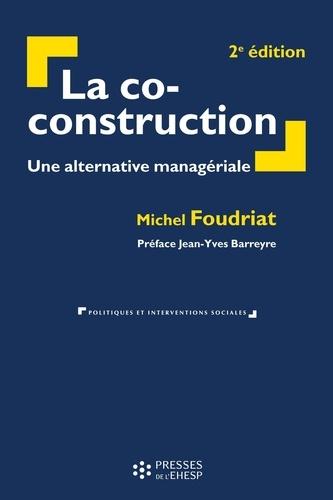 La co-construction. Une alternative managériale 2e édition