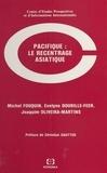 Michel Fouquin et Evelyne Dourille-Feer - Pacifique : Le recentrage asiatique.