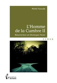 Michel Fourcade - L'homme de la Cumbre - Tome 2.