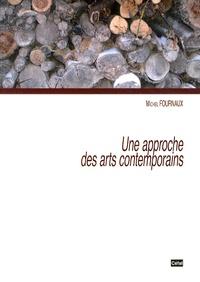 Michel Fournaux - Une approche des arts contemporains.