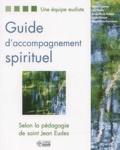 Michel Fournier et Lise Plante - Guide d'accompagnement spirituel - Selon la pédagogie de saint Jean Eudes.
