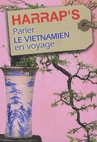 Michel Fournier et Philippe Lambert - Parler le vietnamien en voyage.