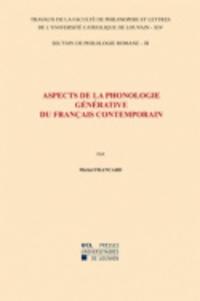 Michel Francard - Aspects de la phonologie générative du français contemporain - Section de philologie romane-14/III.