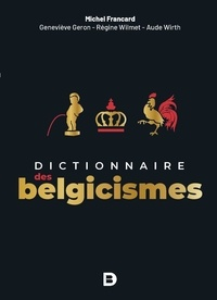 Michel Francard et Geneviève Géron - Dictionnaire des belgicismes - 2021.