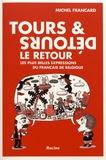 Michel Francard - Tours & Détours, le retour - Les plus belles expressions du français de Belgique.