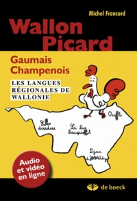 Michel Francard - Wallon, Picard, Gaumais, Champenois - Les langues régionales de Wallonie.