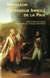 Michel Franceschi - Napoléon, défenseur immolé de la paix.