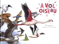 Michel Francesconi et Capucine Mazille - A vol d'oiseau - Les migrations.
