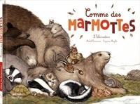 Michel Francesconi et Capucine Mazille - Comme des marmottes - L'hibernation.