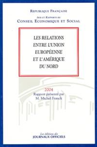 Michel Franck et  Conseil Economique et Social - Les relations entre l'Union européenne et l'Amérique du Nord.