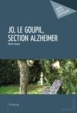 Michel François - Jo, le Goupil, section Alzheimer.