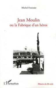 Histoiresdenlire.be Jean Moulin ou la Fabrique d'un héros Image