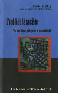 Michel Freitag - L'oubli de la société - Pour une théorie critique de la postmodernité.