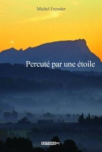 Michel Fremder - Percute Par Une Étoile.