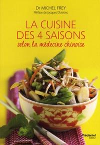 Michel Frey - La cuisine des quatre saisons selon la médecine chinoise.