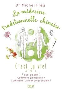 Michel Frey - La médecine traditionnelle chinoise.