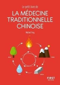 Michel Frey - Le petit livre de la médecine traditionnelle chinoise.