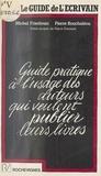 Michel Friedman et Pierre Rouchaléou - Le guide de l'écrivain.