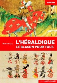 L'héraldique- Le blason pour tous - Michel Froger pdf epub