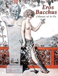 Michel Froidevaux - Eros Bacchus - L'amour et le vin.