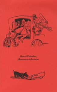 Michel Froidevaux et Laurent Golay - Marcel Vidoudez, illustrateur éclectique, dessinateur érotique - 2 volumes.