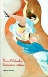 Michel Froidevaux - Marcel Vidoudez - Volume 2, Dessinateur érotique.