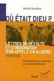 Michel Froidure - Où était Dieu ? - Lettres de révolte et d'indignation d'un appelé en Algérie (1956-1958).