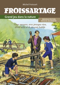 Michel Froissart - Froissartage - Grand jeu dans la nature.