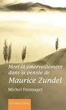 Michel Fromaget - Mort et émerveillement dans la pensée de Maurice Zundel.