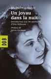 Michel Fromaget - Un joyau dans la nuit - Introduction à la vie spirituelle d'Etty Hillesum.