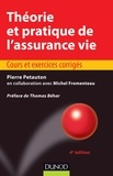 Michel Fromenteau et Pierre Petauton - Théorie et pratique de l'assurance vie - 4e éd. - Cours et exercices corrigés.