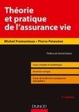 Michel Fromenteau et Pierre Petauton - Théorie et pratique de l'assurance-vie - 5e éd - Cours complet et synthétique, exercices corrigés.