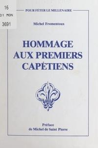 Michel Fromentoux et Michel de Saint-Pierre - Hommage aux premiers Capétiens - Hugues Capet, Robert II le Pieux, Henri Ier, Philippe Ier, Louis VI le Gros, Louis VII le Jeune.