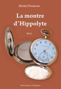 Michel Fromont - La Montre d'Hippolyte.