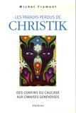 Michel Fromont - Les paradis perdus de Christik - Des confins du Caucase aux cimaises genevoises.
