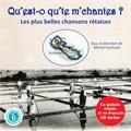 Michel Fruchard - Qu'est-o qu'te m'chantes ? - Les plus belles chansons rétaises en patois rétais et en français. 1 CD audio