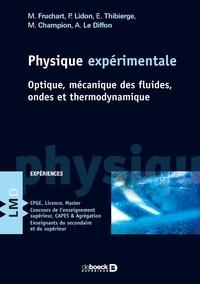 Michel Fruchart et Pierre Lidon - Physique expérimentale - Optique, mécanique des fluides, ondes et thermodynamique.