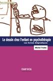 Michel Fruitet et Michel Fruite - Le dessin chez l'enfant en psychothérapie - Les formes énigmatiques.