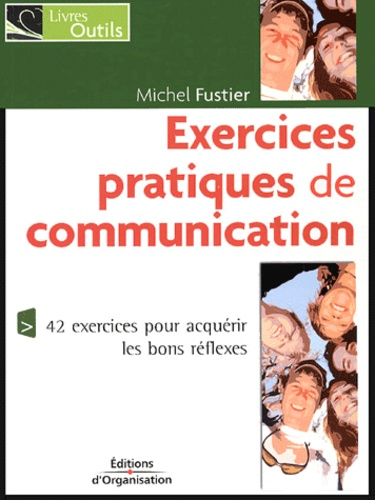 Michel Fustier - Exercices pratiques de communication.