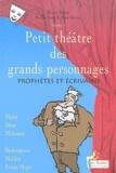 Michel Fustier - Petit théâtre des grands personnages - Tome 5, Prophètes et écrivains.