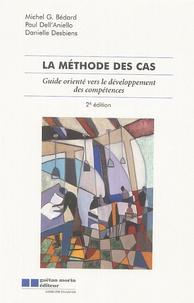 Michel G. Bédard et Paul Dell'Aniello - La méthode des cas - Guide orienté vers le développement des compétences.
