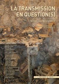 Michel Gad Wolkowicz - La transmission en question(s).