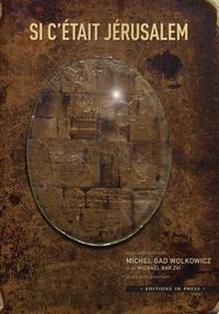 Michel Gad Wolkowicz et Michaël Bar-Zvi - Si c'était Jérusalem - Hommage à Raphaël Draï, et à Benjamin Gross.