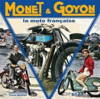 Michel Gagnaire et Franck Méneret - Monet & Goyon - La moto française.