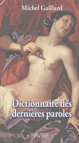 Michel Gaillard - Dictionnaire des dernières paroles.