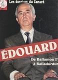Michel Gaillard et  Le Canard Enchaîné - Édouard : de Ballamou Ier à Balladurdur.